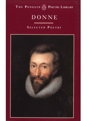 Penguin Poetry Library:  John Donne:  Selected Poetry