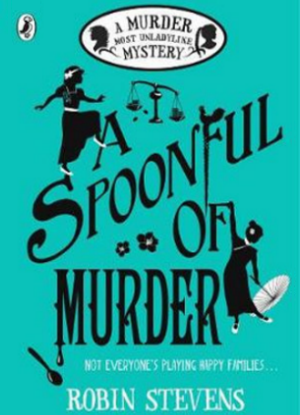 A Murder Most Unladylike Mystery:  A Spoonful of Murder