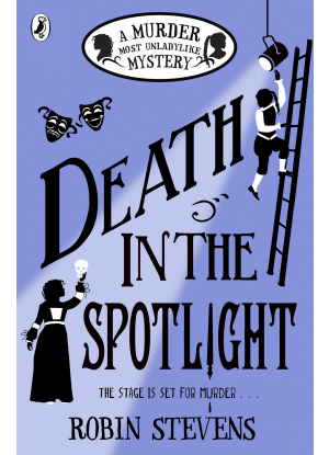 A Murder Most Unladylike Mystery:  Death in the Spotlight