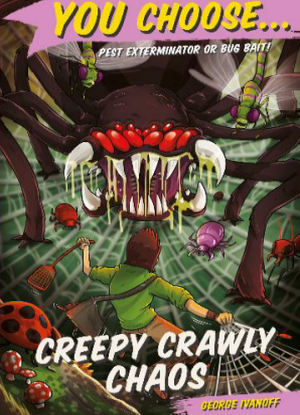 You Choose:  11 - Creepy Crawly Chaos