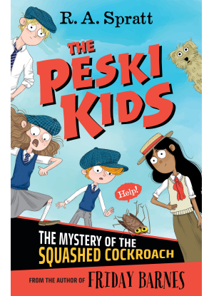 The Peski Kids:  1 - The Mystery of the Squashed Cockroach