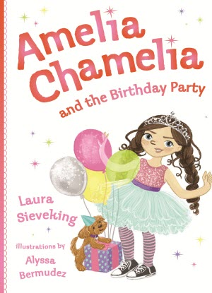 Amelia Chamelia: 1 - Amelia Chamelia and the Birthday Party