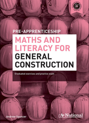 A+ Pre-Apprenticeship Maths and Literacy for General Construction [Workbook + CD]