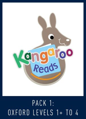 Kangaroo Reads:  Pack 1 - Oxford Levels 1+-4  [Reading Levels 1-9]