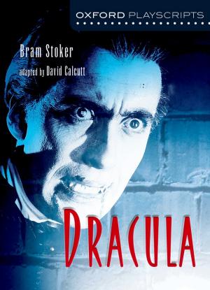 Oxford Playsripts:  Bram Stoker - Dracula