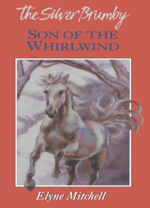 The Silver Brumby:  6 - Son of the Whirlwind