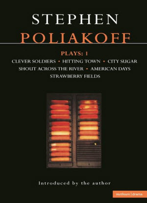 Poliakoff Plays:  1 - Clever Soldiers Hitting town, City Sugar, Shout Across the River, American Days, Strawberry Fields