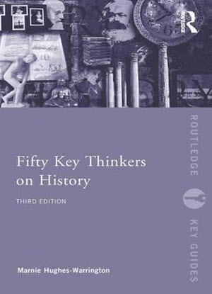Routledge Key Guides: Fifty Key Thinkers on History
