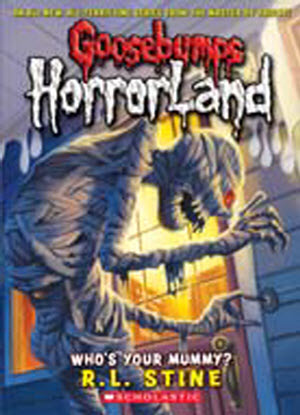 Goosebumps HorrorLand:   6 - Who's Your Mummy?