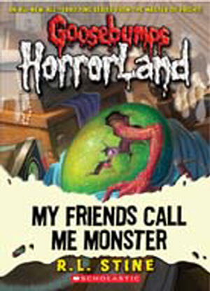Goosebumps Horrorland:   7 - My Friends Call Me Monster