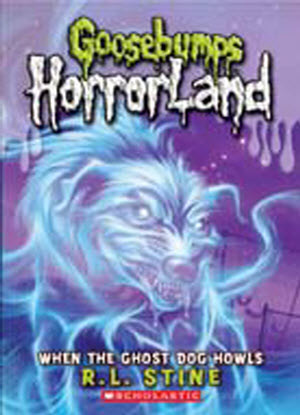 Goosebumps Horrorland:  13 - When the Ghost Dog Howls