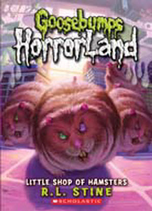 Goosebumps Horrorland:  14 - Little Shop of Hamsters