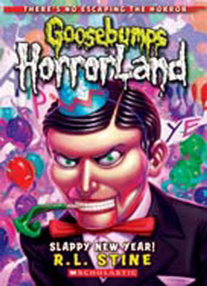 Goosebumps Horrorland:  18 - Slappy New Year!