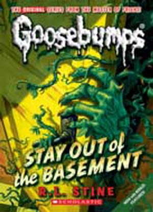 Goosebumps Classic:  22 - Stay out of the Basement