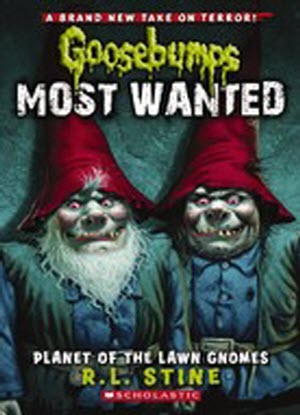 Goosebumps Most Wanted:   1 - Planet of the Lawn Gnomes