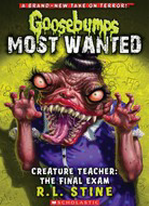 Goosebumps Most Wanted:  # 6 - Creature Teacher: The Final Exam