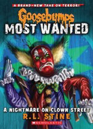 Goosebumps Most Wanted:   7 - Nightmare on Clown Street
