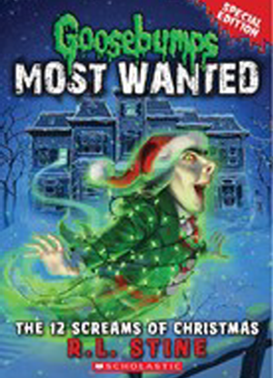 Goosebumps Most Wanted:   2 - The 12 Screams of Christmas