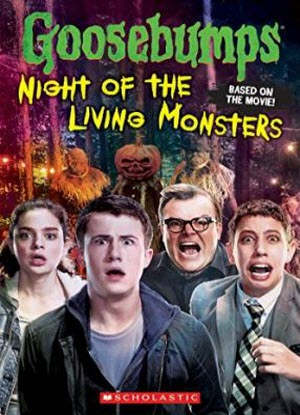 Goosebumps:  The Movie - Night of the Living Monsters