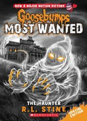 Goosebumps Most Wanted Special Edition:   4 - The Haunter