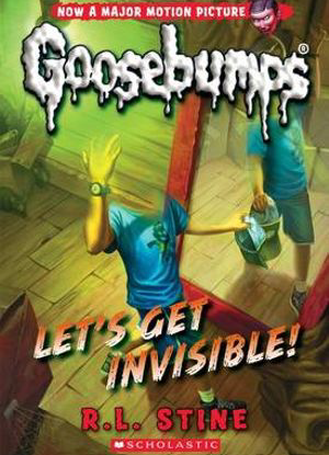 Goosebumps Classic:  #24 - Let's Get Invisible