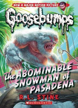 Goosebumps Classic:  #27 - The Abominable Snowman of Pasadena