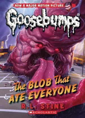 Goosebumps Classic:  #28 - The Blob that Ate Everyone