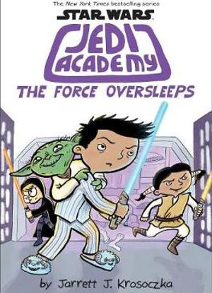 Star Wars Jedi Academy:   5 - The Force Oversleeps