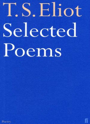 Selected Poems: T. S. Eliot  [Faber Poetry]
