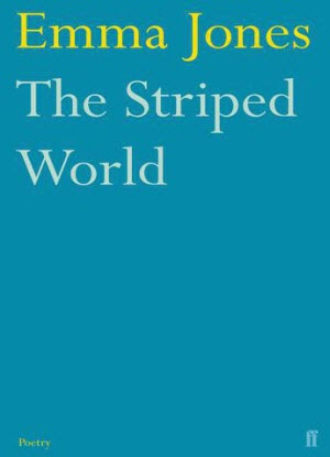Faber Poetry:  Emma Jones - The Striped World