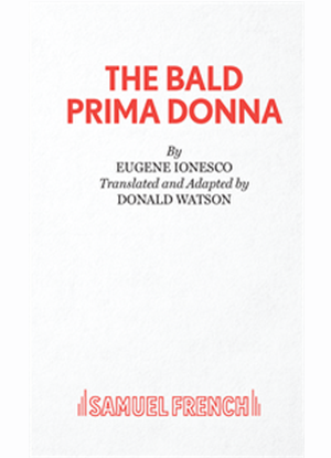 The Bald Prima Donna:  A Pseudo-Play in One Act