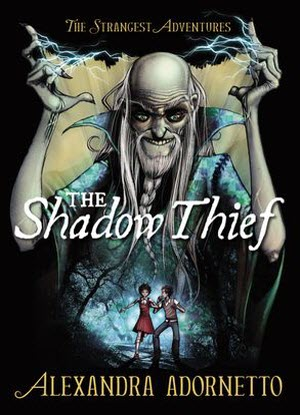 Strangest Adventures:  1 - The Shadow Thief