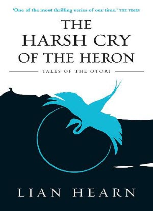 Tales of the Otori: 4 - The Harsh Cry of the Heron