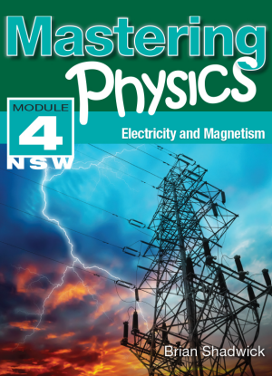 Mastering Physics NSW:  Module 4 - Electricity and Magnetism