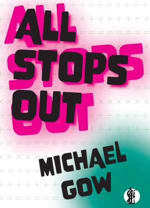 All Stops Out [The Play]