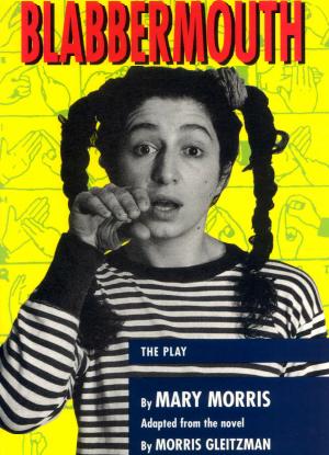 Morris Gleitzman:  Blabbermouth [The Play]