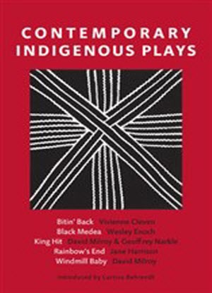 Contemporary Indigenous Plays :  Bitin' Back * Black Medea * King Hit * Rainbow's End * Windmill Baby
