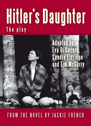 Jackie French: Hitler's Daughter [The Play]
