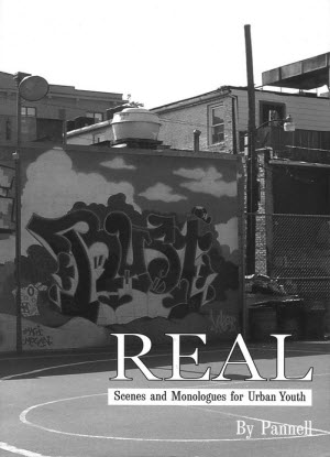 Real: Scenes and Monologues for Urban Youth