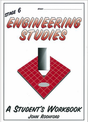 Stage 6 Engineering Studies:  A Student's Workbook