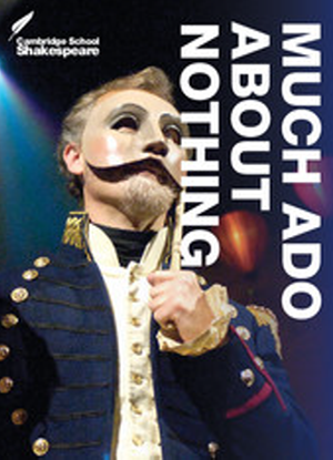 Cambridge School Shakespeare:  Much Ado about Nothing