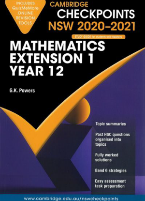 Cambridge Checkpoints:  NSW Mathematics Extension 1 - Year 12 (2020-2021)