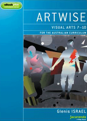 Artwise:  Visual Arts 7-10 [eBookPlus Only]