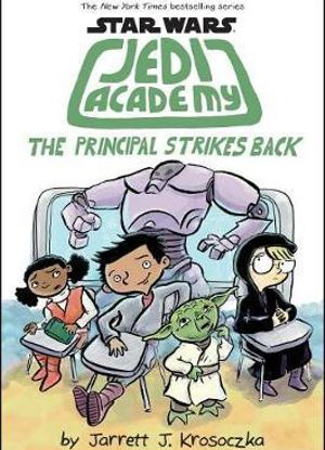 Star Wars Jedi Academy:   6 - The Principal Strikes Back!