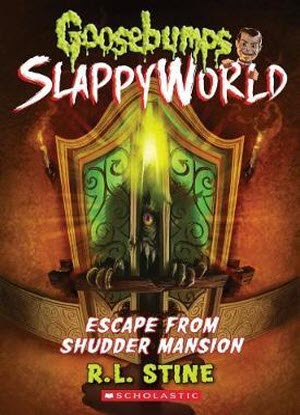 Goosebumps SlappyWorld:   5 - Escape from Shudder Mansion