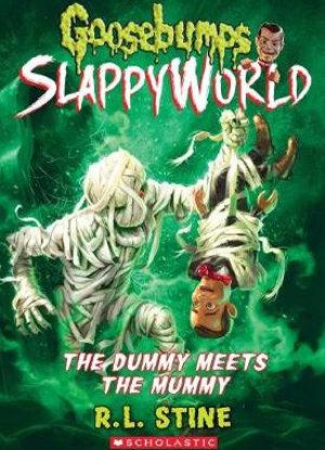 Goosebumps SlappyWorld:  #8 - The Dummy Meets the Mummy!