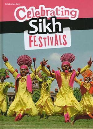 Celebration Days: Celebrating Sikh Festivals