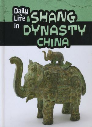 Daily Life in: Shang Dynasty China