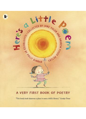 Here's a Little Poem -  A Very First Book of Poetry