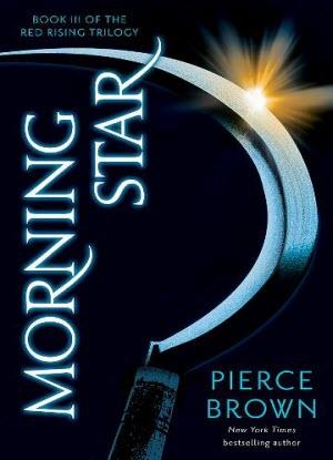 Red Rising Trilogy:  3 - Morning Star
